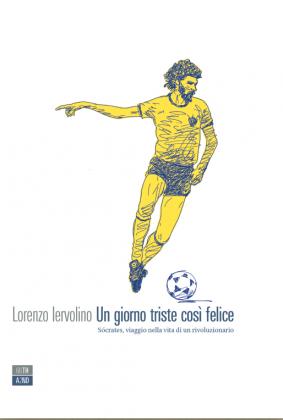 Lorenzo Iervolino racconta la vicenda sportiva e umana del fuoriclasse Sócrates