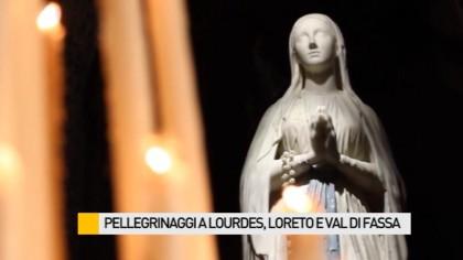 Pellegrinaggi a Lourdes, Loreto ed in Val di Fassa – VIDEO