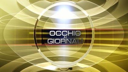 Occhio ai GIORNALI 10/07/2019