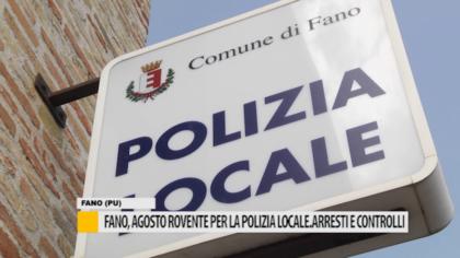 Fano, agosto rovente per la Polizia Locale. Arresti e controlli – VIDEO