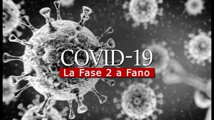 COVID-19 –  La Fase 2 a Fano  (18 maggio 2020)